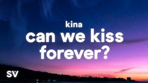 Kina Can We Kiss Forever